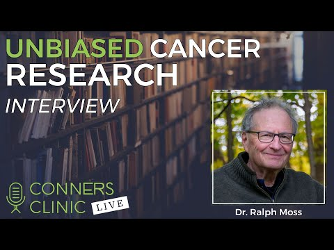 Unbiased Cancer Research with Dr. Ralph Moss - Moss Reports   Conners Clinic Live