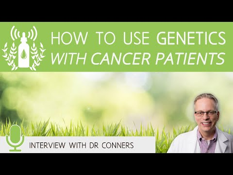 How to Use Genetics with Cancer Patients | Dr Conners Clips