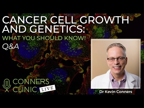 Cancer Cell Growth and Genetics: What You Should Know! | Conners Clinic Live