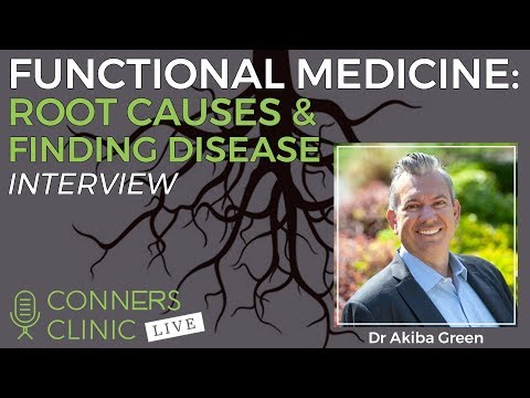 Functional Medicine: Root Causes & Finding Disease with Dr Akiba Green | Conners Clinic Live