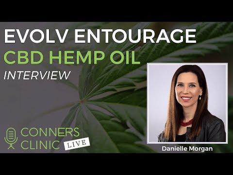 Evolv Entourage CBD Hemp Oil with Danielle Morgan | Conners Clinic Live