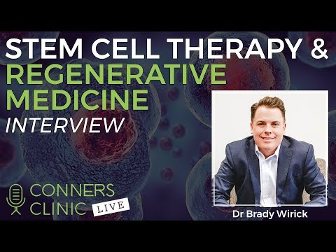 Stem Cell Therapy & Regenerative Medicine with Dr Brady Wirick | Conners Clinic Live