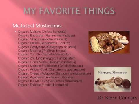 Cancer Class 11 - Medicinal Mushrooms Dr. Kevin Conners