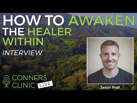 How to Awaken the Healer Within with Jason Prall | Conners Clinic Live #25