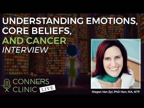 Understanding Emotions, Core Beliefs, and Cancer | Conners Clinic Live