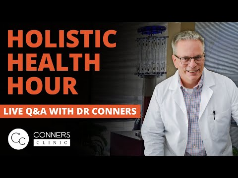 #2 - Holistic Health Hour Live with @Dr. Kevin Conners - Conners Clinic