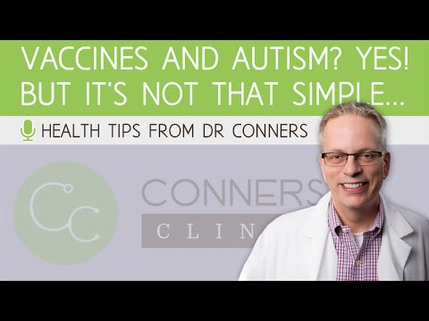 Vaccines and Autism? Yes! But It's Not That Simple... | Dr Kevin Conners, Conners Clinic