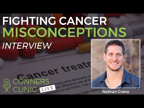 Fighting Cancer Misconceptions with Nathan Crane | Conners Clinic Live #CCLive