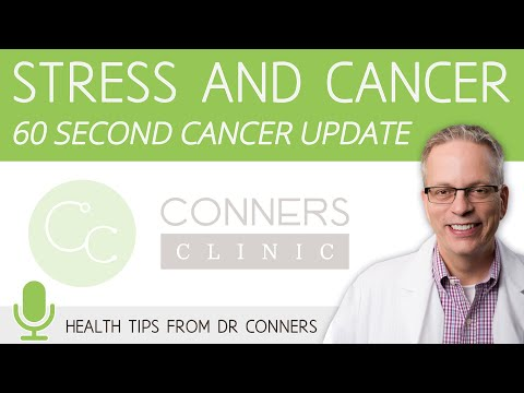 Stress and Cancer - 60 Second Cancer Update with Dr. Kevin Conners | Conners Clinic