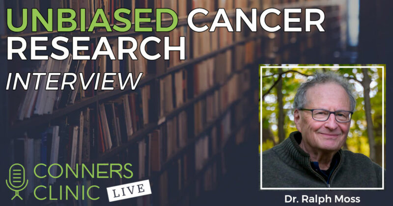 022-unbiased-cancer-research-dr-ralph-moss-report-conners-clinic-live-web