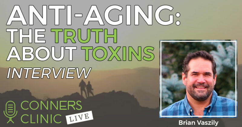 024-brian-vaszily-anti-aging-truth-about-toxins-conners-clinic-live-web-2