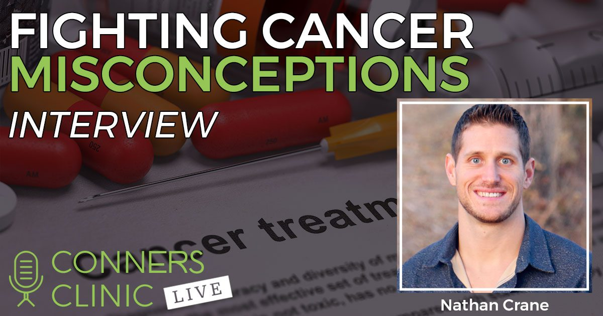 021-fighting-cancer-misconceptions-nathan-crane-conners-clinic-live-web