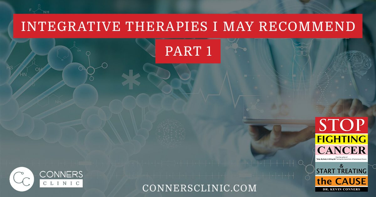 Integrative-Therapies-I-May-Recommend-Part-1-conners-clinic