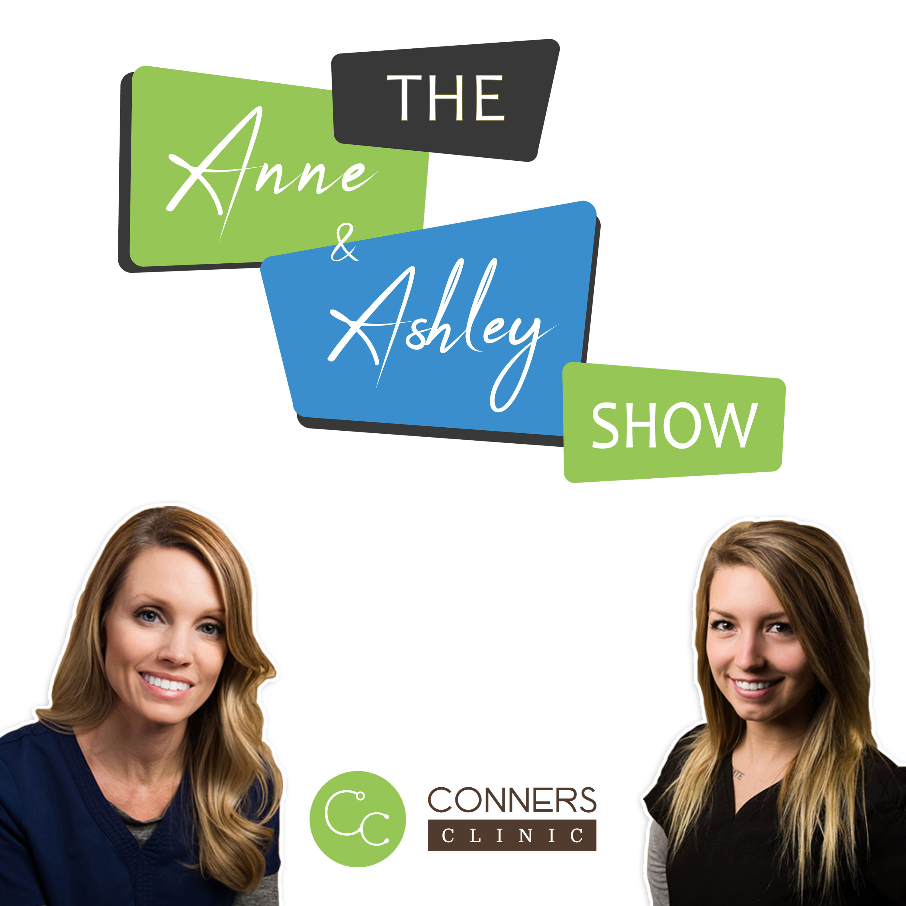 The Anne & Ashley Show | Conners Clinic